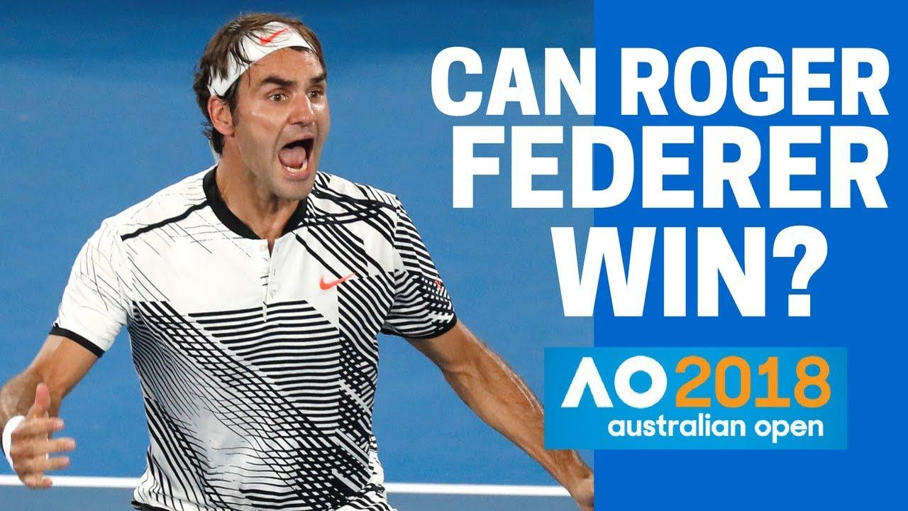 c027fb78 Australian Open 2018 - Can Roger Federer Win? Top Tennis ...