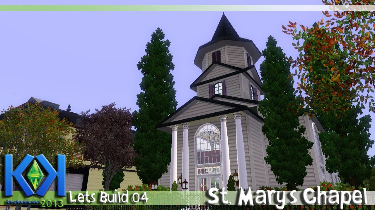 """The Sims 3 Let's Build -(Episode 04)- """"St. Mary's Chapel ..."""
