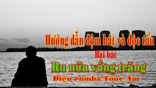 Hướng dẫn đệm hát và độc tấu bài hát Ru nữa vầng trăng rumba tone Am