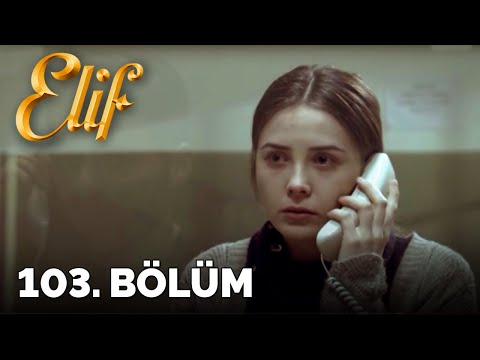 Elif - 103. Bölüm (HD) videó letöltés