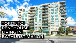 Your search stops here! Welcome to Penthouse living in the heart of desirable Bathurst Manor.
