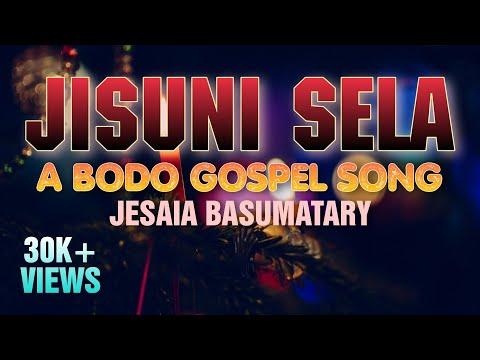 Jisuni Sela - Jesaia Basumatary | Bodo Gospel Song | Official Lyrics Video |