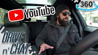 YOUTUBE PARTNER PROGRAM - 360 DRIVE N' CHAT #Youtubepartnerprogram