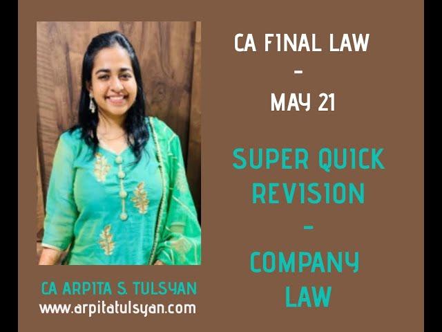 CA FINAL May 21 - Company Laws - Super Quick Revision by CA Arpita Tulsyan