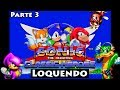 Sonic Classic Heroes Loquendo: Team Chaotix | Parte 3