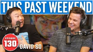David So | This Past Weekend #130
