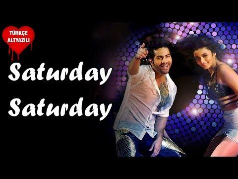 Saturday Saturday - Türkçe Altyazılı | Humpty Sharma Ki Dulhania