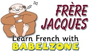 FRERE JACQUES -FRENCH - BABELZONE - French songs for kids