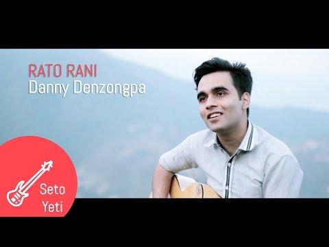 Rato Rani Phule Jhain Saanjhama by Danny Denzongpa || Seto Yeti ||