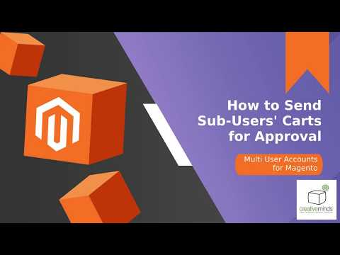 How to Send Sub-Users' Carts for Approval in Magento