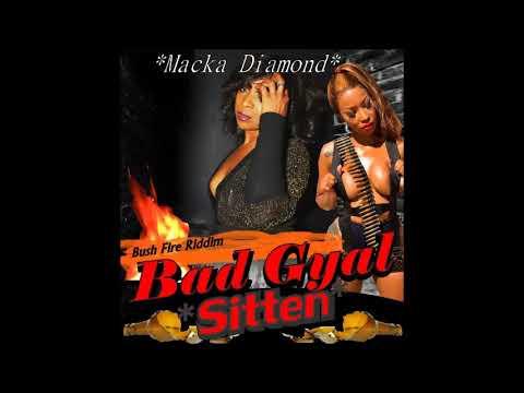 Macka Diamond Bad Gal Sitten
