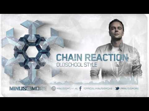Chain Reaction - Oldschool Style (HQ OFFICIAL)