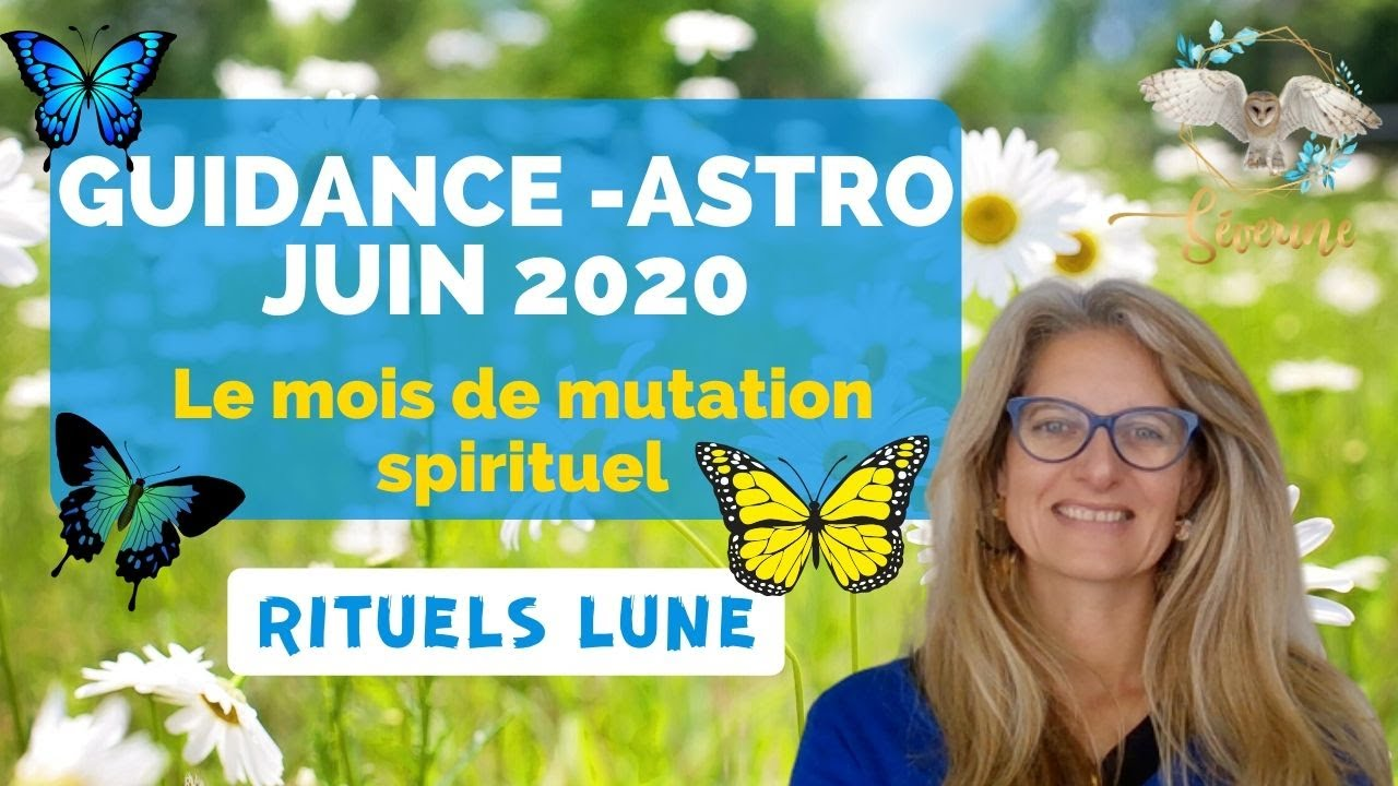 Guidance ASTRO JUIN 2020 : mois de mutation spirituel et rituel de la lune
