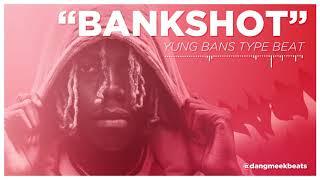 FREE DAILY BEAT Yung Bans Type Beat 2019 Bankshot prod. dangmeek