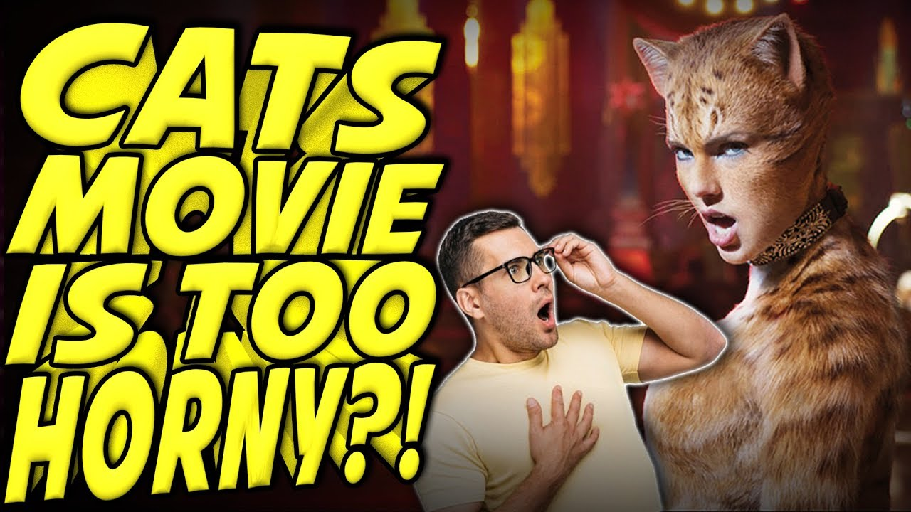 Cats Movie Too Horny Best Of Worst Reviews Youtube