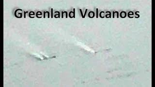 Antarctica Melting from Beneath & Volcanoes Begin Steaming Under Greenland (420)
