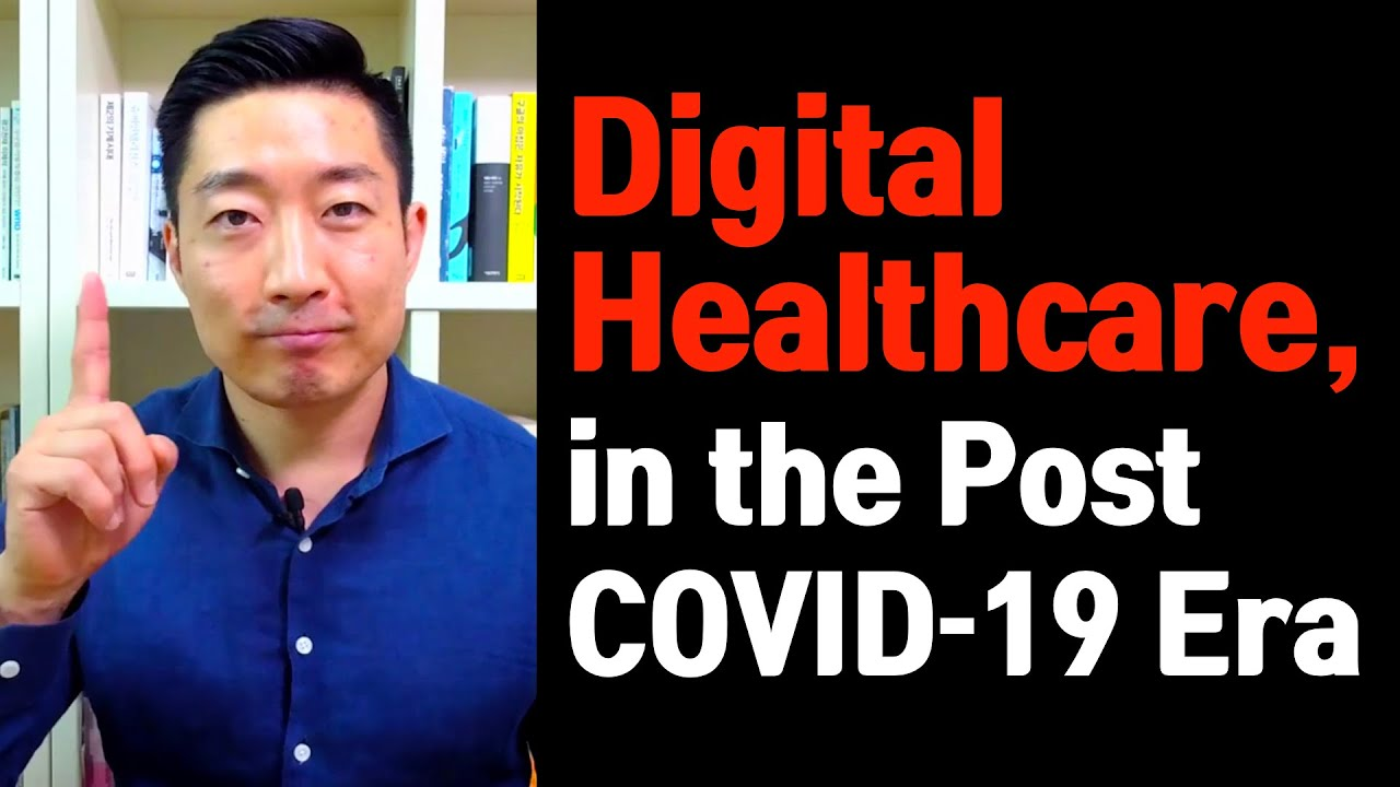 New Normal of the Digital Healthcare in the Post COVID-19 Era.