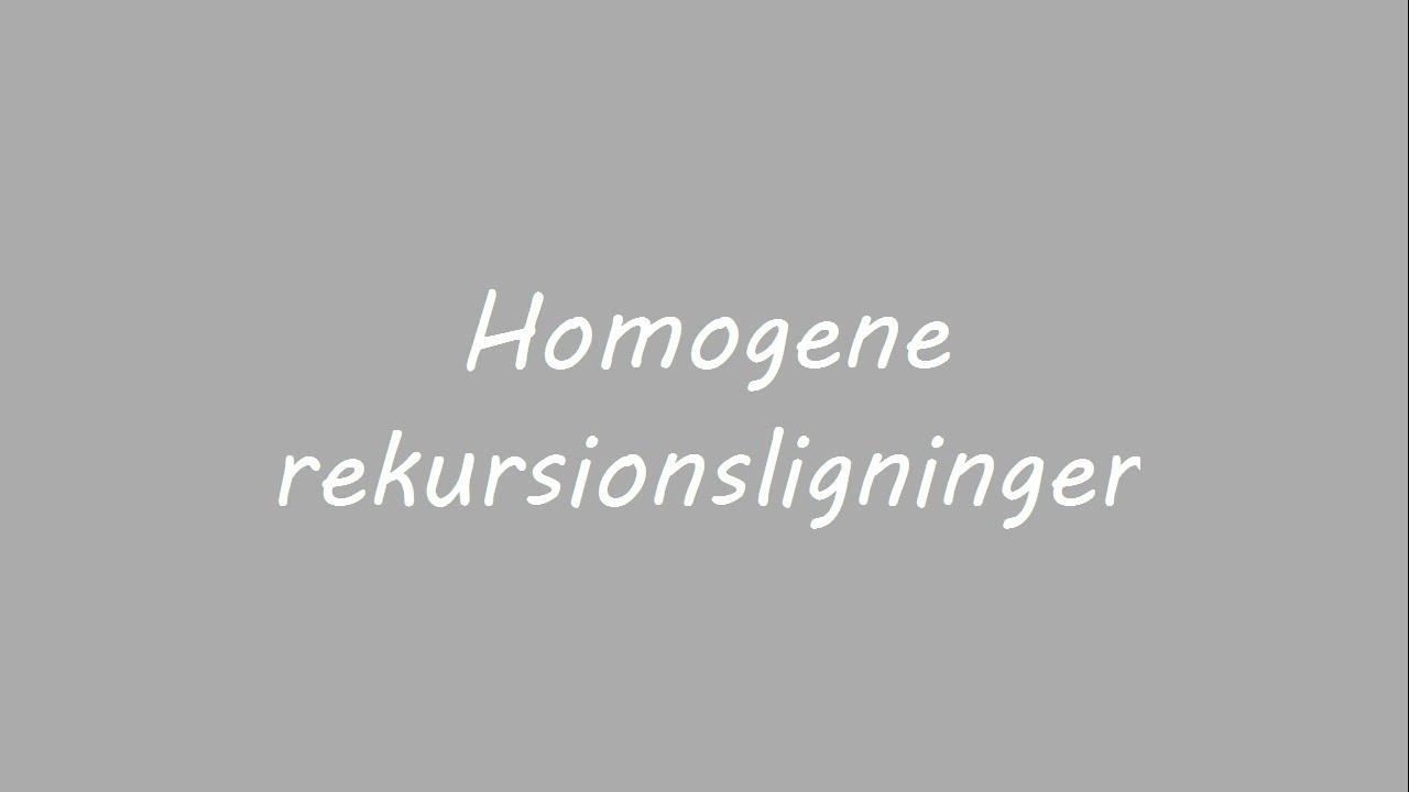 Løsning af homogene rekursionsligninger