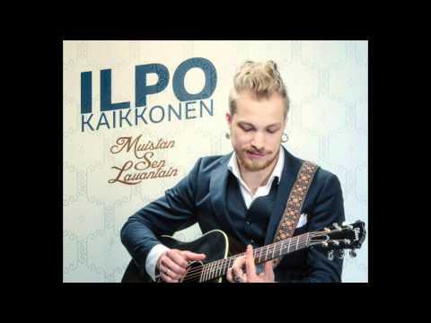 Ilpo Kaikkonen - Muistan Sen Lauantain