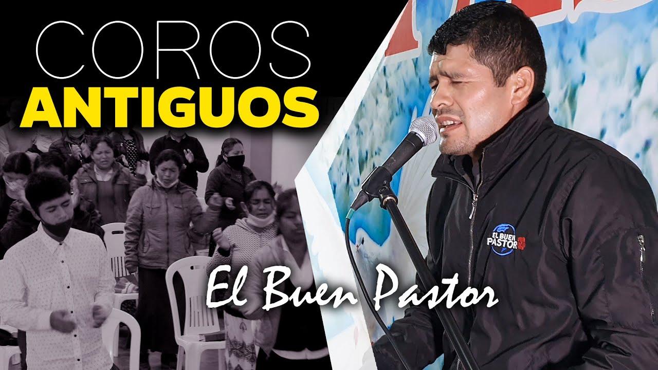 COROS ANTIGUOS DE AVIVAMIENTO ESPIRITUAL | Ministerio El Buen Pastor