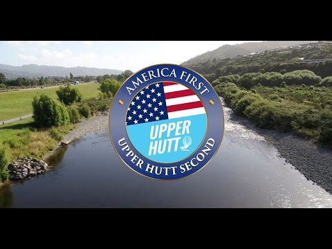 America First, Upper Hutt Second