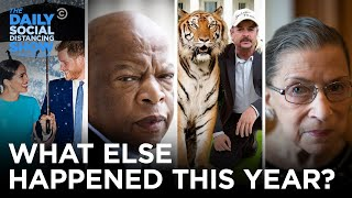 What the Hell Else Happened This Year? | The Daily Social Distancing Show