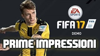 DEMO FIFA 17 GAMEPLAY - PRIME IMPRESSIONI