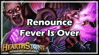 [Hearthstone] Renounce Fever Is Over