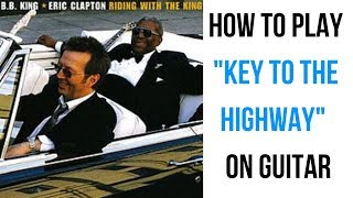 How to Play Key to the Highway on Guitar