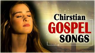 Greatest Praise And Worship Songs - Best Gospel Songs Collection - Top