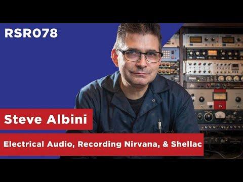 RSR078 - Steve Albini - Electrical Audio, Recording Nirvana, & Shellac