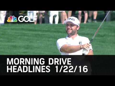 Morning Drive Headlines 1/22/16 | Golf Channel