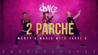 2 Parche - Monty & Waris with Jassi X | FitDance Channel (Choreography) Dance Video