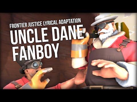 Uncle Dane Fanboy 【Frontier Justice Lyrical Adaptation】