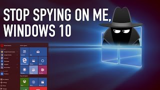Windows 10: Secure Your Privacy & Stop the Spying  | The Basics