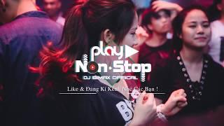 Nonstop 2018   Cô Y Tá Phê Đá   Nhạc Cho Các Cháu Lên Bar  HQ Việt Mix