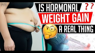 Is Hormonal Weight Gain a Real Thing │ Gauge Girl Training