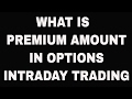 WHAT IS PREMIUM AMOUNT IN OPTIONS TRADING