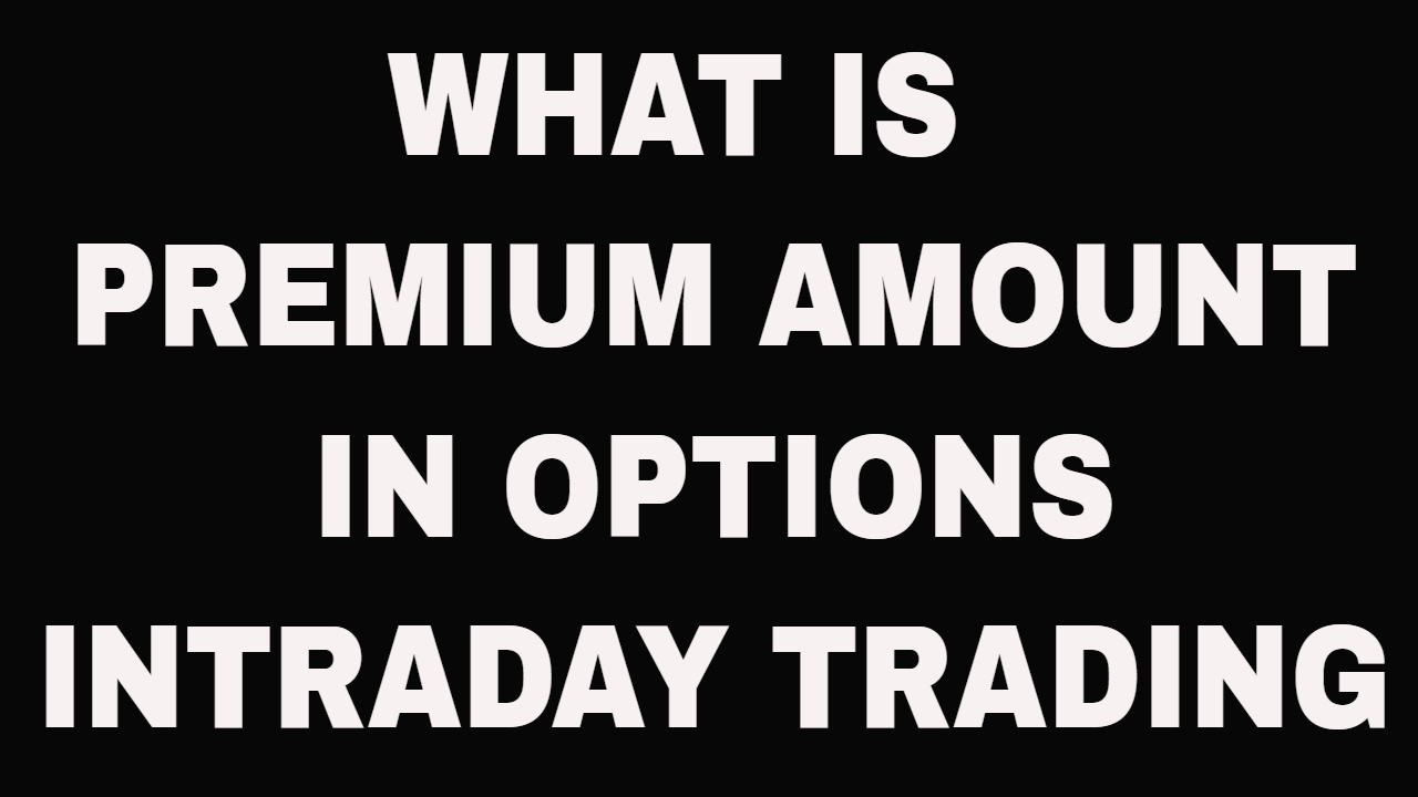 Premium on options trading