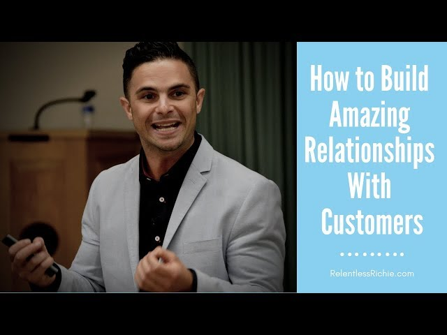 How to Build Amazing Relationships With Customers?