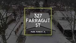 327 FARRAGUT ST. PARK FOREST, IL.