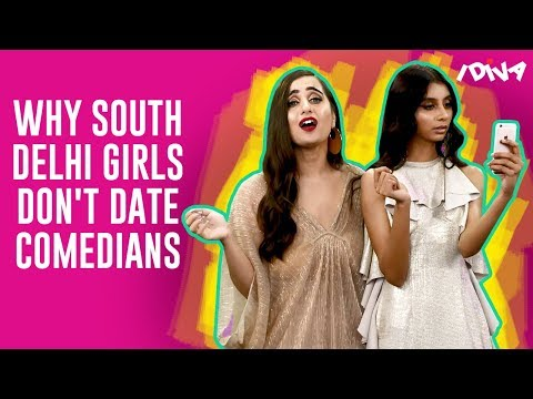iDIVA - Reasons Why South Delhi Girls Don't Date Comedians