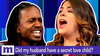 Did my husband cheat and have a secret love child?   The Maury Show