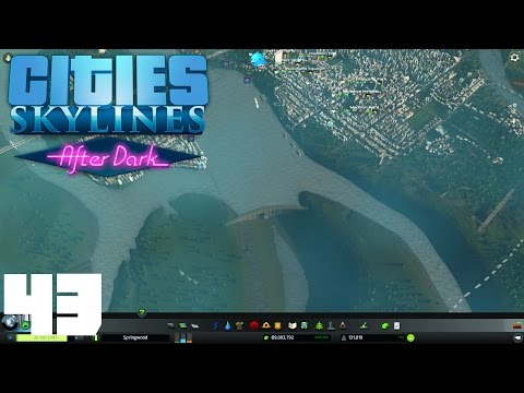Cities: Skylines After Dark #43, Messing With Dams