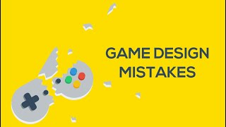 7 Game Design Mistakes to Avoid! by Ask Gamedev