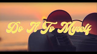 Nova Miller - Do It To Myself [Official Lyric Video]