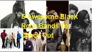 5 Awesome and Influential Black Rock Bands