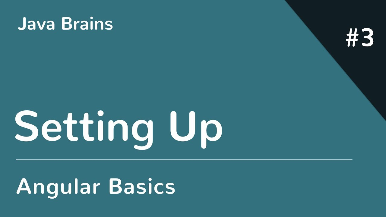 Angular 6 Basics 3 - Setting Up