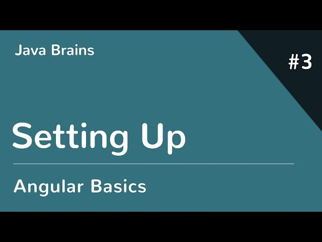 Angular 6 Basics 3 - Setting Up