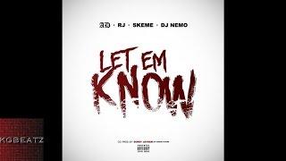 AD ft. RJ, Skeme, DJ Nemo - Let Em Know [Prod. By Jay Nari] [New 2016]